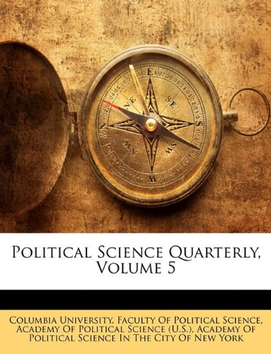 Read Online Political Science Quarterly, Volume 5 pdf