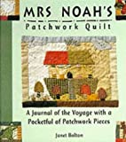 img - for Mrs. Noah's Patchwork Quilt: A Journal of the Voyage with a Pocketful of Patchwork Pieces book / textbook / text book