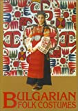 img - for Bulgarian Folk Costumes book / textbook / text book