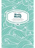Mostly Mischief: Including the First Ascent of a Mountain to Start Below Sea Level (H.W. Tilman - The Collected Edition)