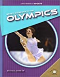 Great Moments in the Olympics, Michael Burgan, 0836853482
