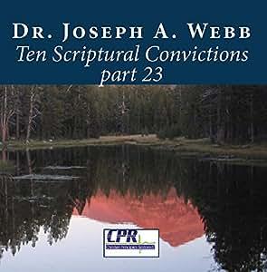 Ten Scriptural Convictions part 23