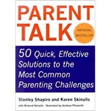 Parent Talk: 50 Quick, Effective Solutions to the Most Common Parenting Challenges by Stanley Shapiro (2002-03-03)