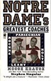 Notre Dame's Greatest Coaches, Moose Krause and Stephen Singular, 0671867024