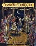 Granny Will Your Dog Bite?, Gerald Milnes, 0874835607