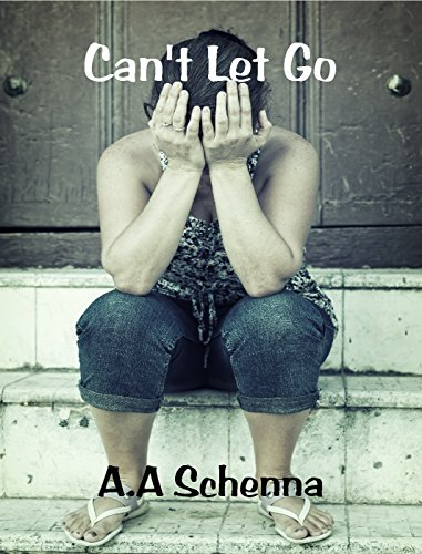 Can't Let Go by [Schenna, A. A.]