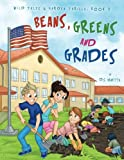 Beans, Greens and Grades: Coloring Book Wild Tales and Garden Thrills (Volume 2)