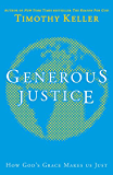 Generous Justice: How God's Grace Makes Us Just (English Edition)