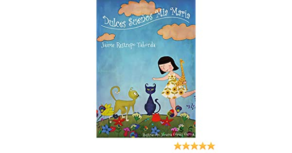 Dulces Sueños Mía María (Spanish Edition)