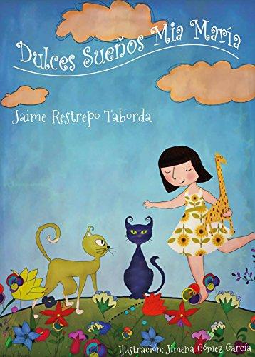 Dulces Sueños Mía María (Spanish Edition) by [Taborda, Jaime Restrepo]