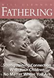 img - for Fathering: Strengthening Connection With Your Children No Matter Where You Are book / textbook / text book