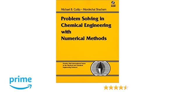 Amazon problem solving in chemical engineering with numerical amazon problem solving in chemical engineering with numerical methods 9780138625665 michael b cutlip mordechai shacham books fandeluxe Images