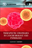 Therapeutic Strategies in Cancer Biology and Pathology, Sherbet, Gajanan V., 0124165702