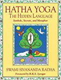 Hatha Yoga - the Hidden Language, Sivananda Radha, 0931454743