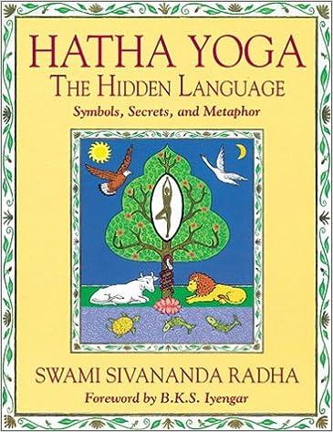 Hatha Yoga: The Hidden Language : Symbols, Secrets, and ...