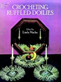 Crocheting Ruffled Doilies, Linda Macho, 0486244008