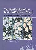 The Identification of the Northern European Woods, Jon G. Hather, 1873132476