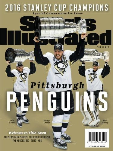 Sports Illustrated Pittsburgh Penguins 2016 Stanley Cup Special Commemorative Issue: Welcome to Title - Commemorative Issue Special