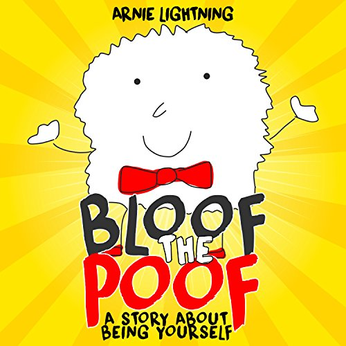 Bloof the Poof: A Story About Being Yourself -