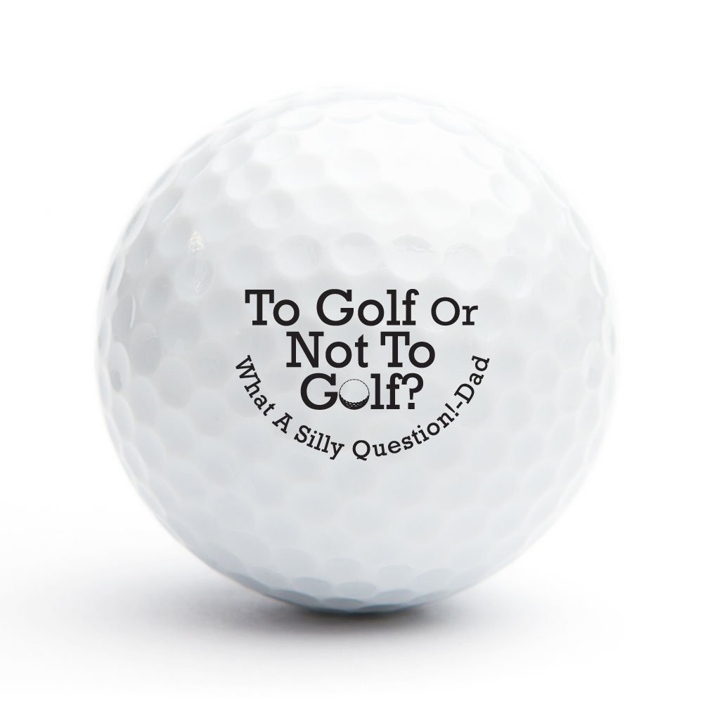 To Golf or not toゴルフ – What a Silly質問Dadゴルフボール、セットの18 B071VY3DT6