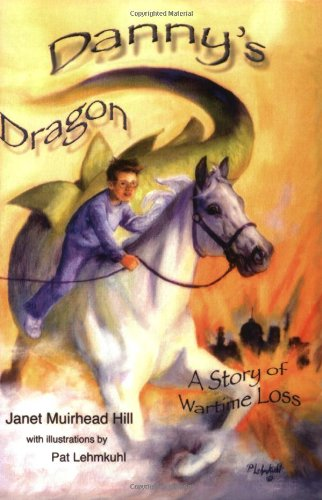 Read Online Danny's Dragon: A Story of Wartime Loss pdf epub