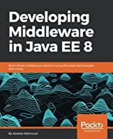 Developing Middleware in Java EE 8 Front Cover
