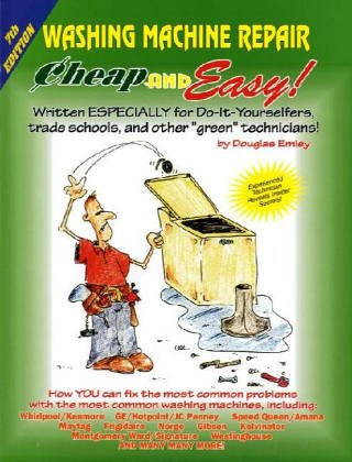 Washing machine repair cheap and easy douglas emley washing machine repair cheap and easy douglas emley 9781890386177 amazon books fandeluxe Choice Image
