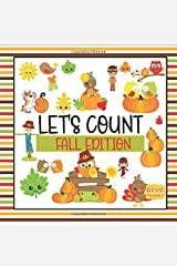 Let's Count Fall Edition: A Counting Kids Book | Thanksgiving Fun & Interactive Picture Book for Preschoolers & Toddlers to Learn to Count for Autumn Paperback