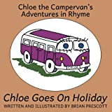 Chloe the Campervan Goes on Holiday, Brian Prescott, 1909192406