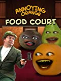 Annoying Orange - Food Court