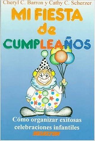 Mi fiesta de cumpleaños/ Great Parties for Young Children ...