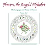 Flowers, the Angels' Alphabet, Susan Loy, 0970211317