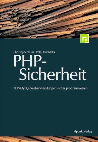 PHP-Sicherheit: PHP /MySQL-Webanwendungen sicher programmieren Taschenbuch – 1. Januar 2006 Christopher Kunz Peter Prochaska dpunkt 3898643697