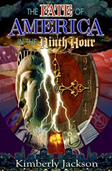 The Fate of America in the Ninth Hour by [Jackson, Kimberly]