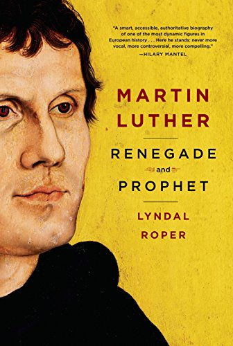 Download for free Martin Luther: Renegade and Prophet