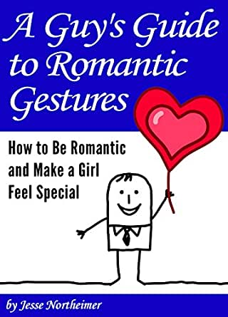 how to be romantic with a girl