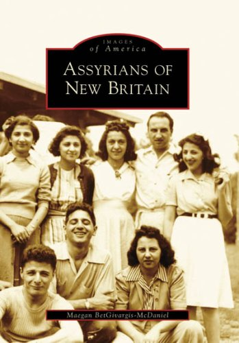 Assyrians of New Britain (Images of America: Connecticut)