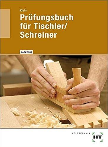 Tischler Und Schreiner prüfungsbuch für tischler schreiner vorbereitung zur gesellen und