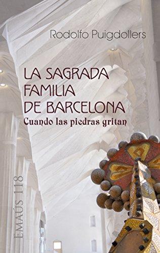 La Sagrada Familia de Barcelona. Cuando las piedras gritan (EMAUS nº 118) ( d2d22c23242