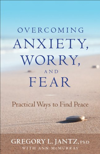 Overcoming Anxiety, Worry, and Fear: Practical Ways to Find Peace cover