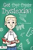 Got Dyslexia?, Heather Pritchard, 1617778060