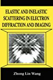 Elastic and Inelastic Scattering in Electron Diffraction and Imaging (The Language of Science)