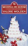 Front cover for the book Weddings Are Murder by Valerie Wolzien