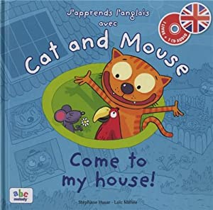 "Afficher ""J'apprends l'anglais avec Cat and Mouse<br /> Come to my house !"""