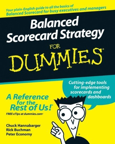 Read Online By Chuck Hannabarger Balanced Scorecard Strategy For Dummies (1st First Edition) [Paperback] ebook