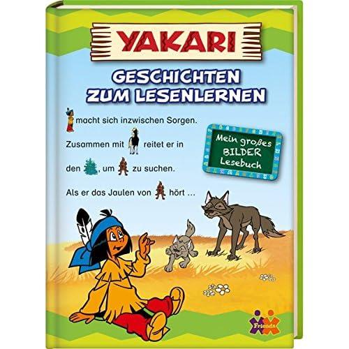 Yakari. Geschichten Zum Lesenlernen: Mein Großes Bilder-Lesebuch