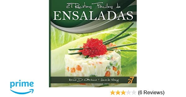 27 Recetas Fáciles de Ensaladas (Spanish Edition): Leonardo Manzo, Karina Di Geronimo, Easy Recipes International: 9781478153924: Amazon.com: Books