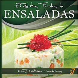 27 Recetas Fáciles de Ensaladas: Volume 2: Amazon.es: Leonardo Manzo, Karina Di Geronimo, Easy Recipes International: Libros