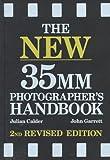 The New 35mm Photographer's Handbook, John Garrett and Julian Calder, 0517578255