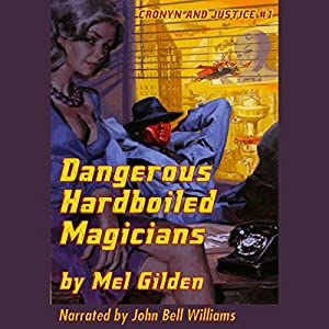 Dangerous Hardboiled Magicians: A Fantasy Mystery Audiobook